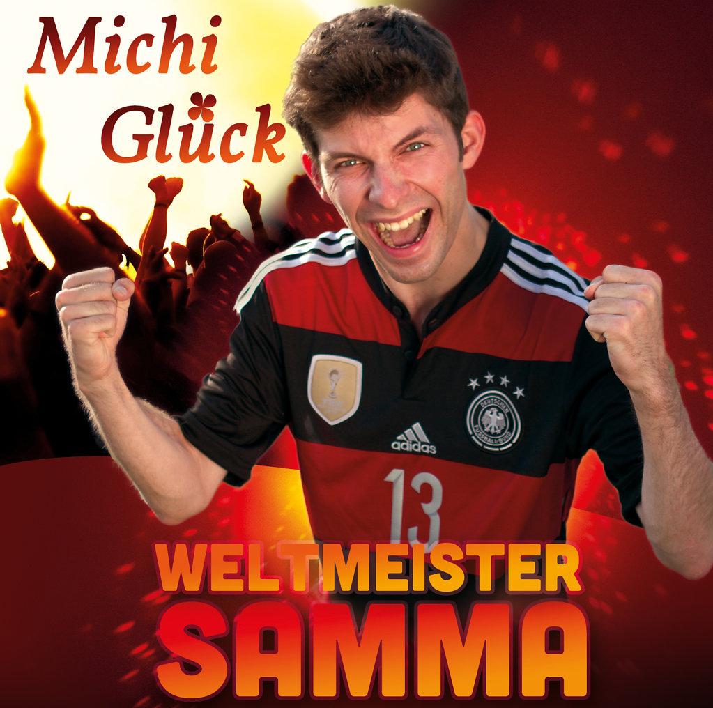 Der Hit von Michi Glück - WELTMEISTER SAMMA