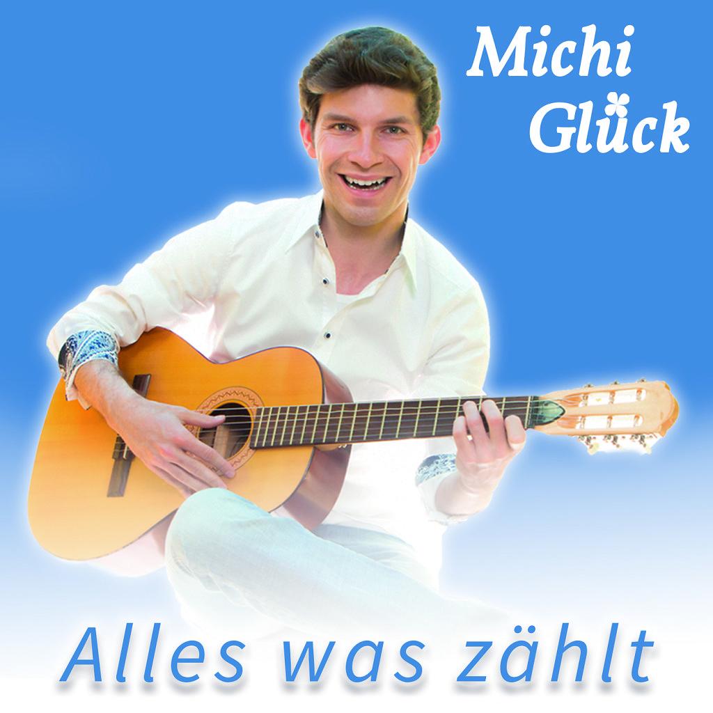 Alles was zählt - Der neue Hit von Michi Glück